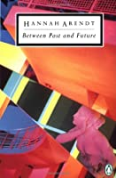 Between Past and Future (Classic, 20th-Century, Penguin)