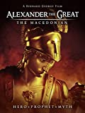 Alexander The Great: The Macedonian