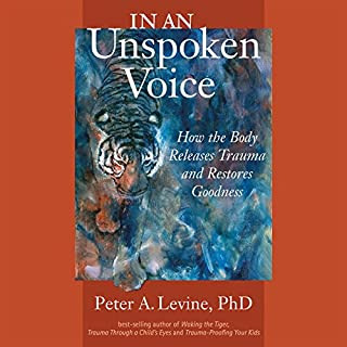 In an Unspoken Voice     How the Body Releases Trauma and Restores Goodness              By:                                                                                                                                 Peter A. Levine Ph.D.,                                                                                        Gabor Maté - foreword M.D.                               Narrated by:                                                                                                                                 Ed Nash                      Length: 12 hrs and 9 mins     21 ratings     Overall 4.5
