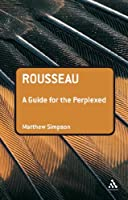 Rousseau: A Guide for the Perplexed (Guides for the Perplexed)