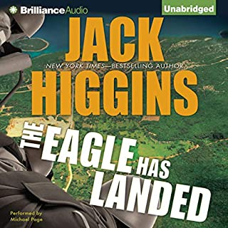 The Eagle Has Landed     Liam Devlin, Book 1              By:                                                                                                                                 Jack Higgins                               Narrated by:                                                                                                                                 Michael Page                      Length: 13 hrs and 53 mins     404 ratings     Overall 4.4