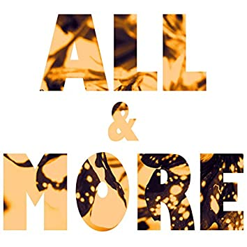 All & More