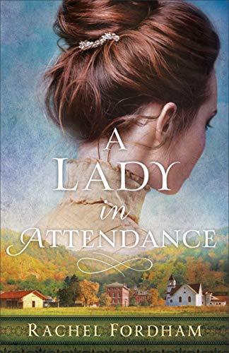 A Lady in Attendance by [Rachel Fordham]