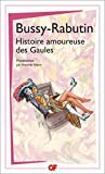 Histoire amoureuse des Gaules by Comte de Bussy-Rabutin (2007-07-10) - Flammarion - 10/07/2007