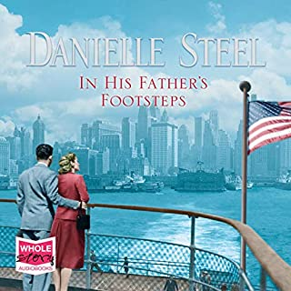 In His Father's Footsteps                   By:                                                                                                                                 Danielle Steel                               Narrated by:                                                                                                                                 Dan John Miller                      Length: 9 hrs and 41 mins     7 ratings     Overall 4.4