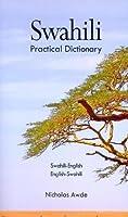 Swahili-English/English-Swahili Practical Dictionary (Hippocrene Practical Dictionary) by Nicholas Awde(2000-12)
