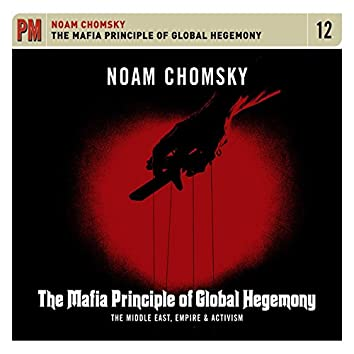 Mafia Principle of Global Hegemony: The Middle East, Empire & Activism