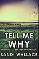 Tell Me Why: Premium Hardcover Edition