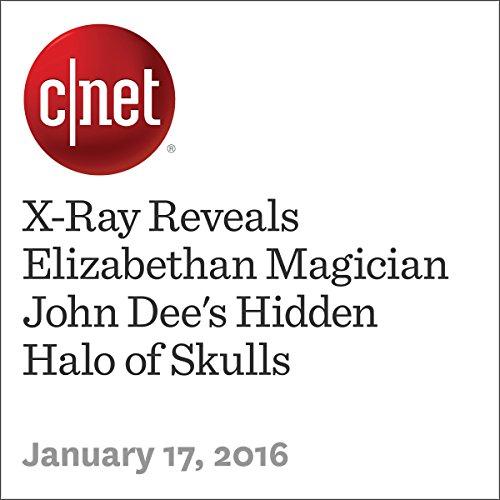 X-Ray Reveals Elizabethan Magician John Dee's Hidden Halo of Skulls audiobook cover art