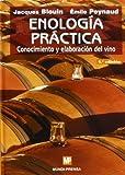 Enología práctica: Conocimiento y elaboración del vino. (Enología, Viticultura)