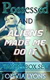 Possessed and Aliens Made Me Do It: Taboo Box Set (Forbidden Paranormal Scifi) (English Edition)