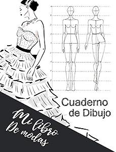 Cuaderno de Dibujo Mi Libro de Modas: Cuaderno de practica para dibujar bocetos de moda para niñas y adolescentes 8.5 x 11 in