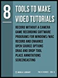 Tools To Make Video Tutorials 8: Video Editing Made Simple [ The 8 series - Vol 5 ] (Video Editing Tools (8 Series)) (English Edition)