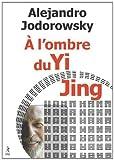A l'ombre du Yi Jing - Poésophie