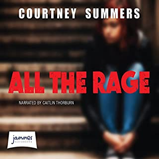 All the Rage                   By:                                                                                                                                 Courtney Summers                               Narrated by:                                                                                                                                 Caitlin Thorburn                      Length: 8 hrs and 43 mins     7 ratings     Overall 3.9
