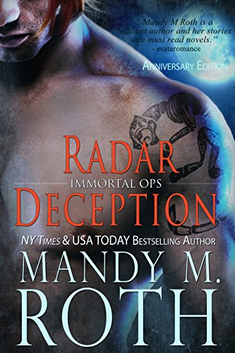 Radar Deception: 2016 Anniversary Edition (Immortal Ops Book 3) by [Mandy M. Roth]