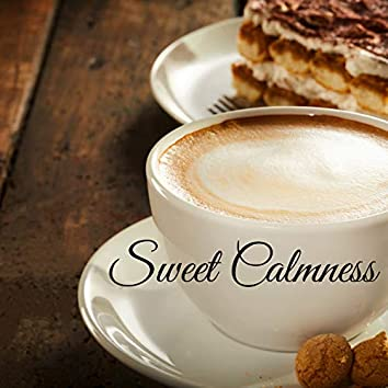Sweet Calmness – Relaxing Instrumental Jazz Music for Cozy Cafe, Time for Coffee and Piece of Cake