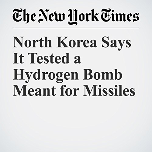 North Korea Says It Tested a Hydrogen Bomb Meant for Missiles copertina