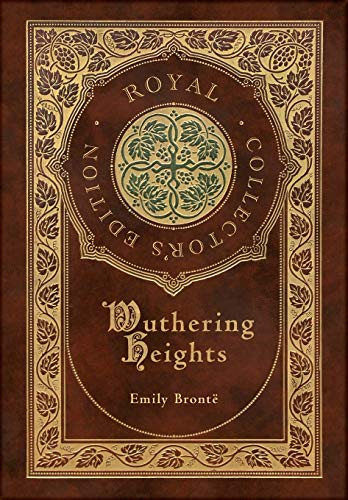 Wuthering Heights (Royal Collector's Edition) (Case Laminate Hardcover with Jacket)