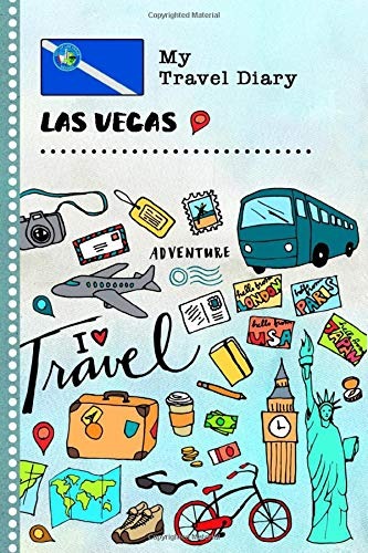 Las Vegas My Travel Diary: Kids Guided Journey Log Book 6x9 - Record Tracker Book For Writing, Sketching, Gratitude Prompt - Vacation Activities ... Journal - Girls Boys Traveling Notebook