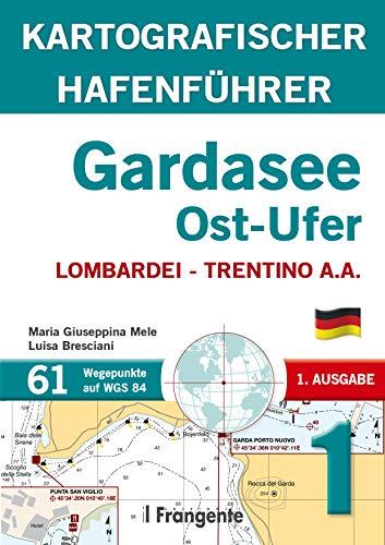 GARDASEE OST-UFER LOMBARDEI TRENTINO A.A (Italian Edition)