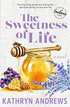 The Sweetness of Life (Starving for Southern) by [Kathryn Andrews]