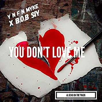 You Don't Love Me ` (feat. B.O.B Siy`)