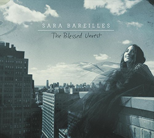 The Blessed Unrest by Sara Bareilles (2013-07-16)