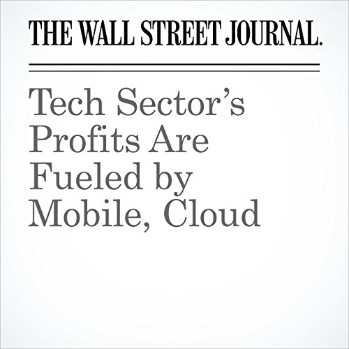 Tech Sector's Profits Are Fueled by Mobile, Cloud cover art