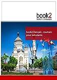 Book2 Français - Roumain pour débutants