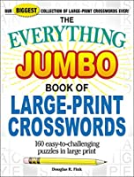 The Everything Jumbo Book of Large-Print Crosswords: 160 Easy-to-Challenging Puzzles in Large Print (Everything®)