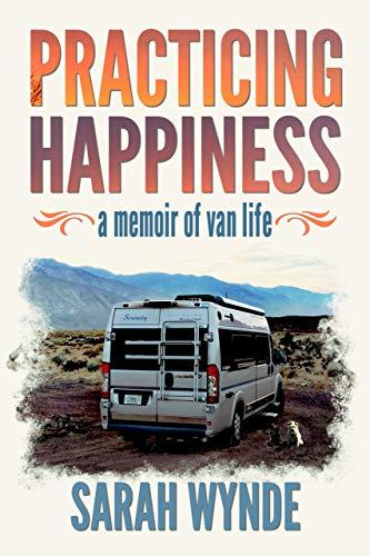 Practicing Happiness: A Memoir of Van Life (English Edition)