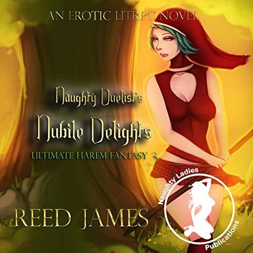 Naughty Duelist's Nubile Delights: An Erotic LitRPG Novel cover art