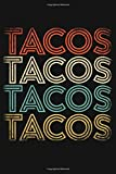 Tacos Tacos Tacos Tacos: Taco Lined Notebook, Journal, Organizer, Diary, Composition Notebook, Gifts for Taco Lovers