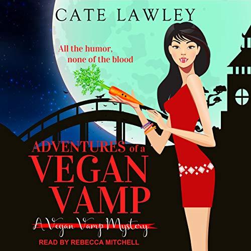 Adventures of a Vegan Vamp: Vegan Vamp Mysteries, Book 1