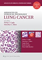 Advances in Surgical Pathology: Lung Cancer (Advances in Surgical Pathology Series)