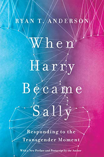When Harry Became Sally: Responding to the Transgender Moment