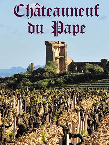 Château Neuf du Pape, histoire d'une success story
