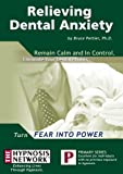 Relieving Dental Anxiety (US Import)