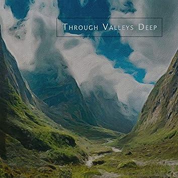 Through Valleys Deep