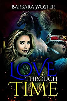 Love Through Time by [Barbara Woster]