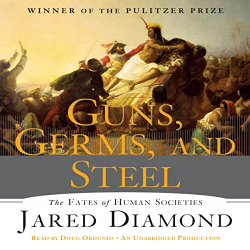 Guns, Germs and Steel     The Fate of Human Societies              By:                                                                                                                                 Jared Diamond                               Narrated by:                                                                                                                                 Doug Ordunio                      Length: 16 hrs and 20 mins     6,623 ratings     Overall 4.3