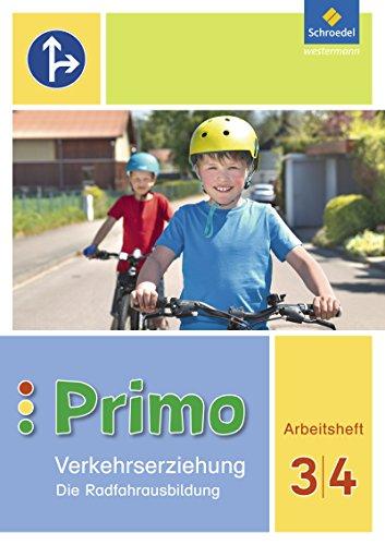 Primo.Verkehrserziehung - Ausgabe 2017: Die Radfahrausbildung: Arbeitsheft 3 / 4