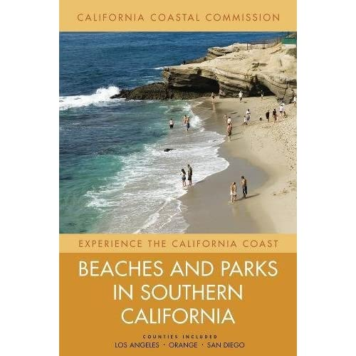 Beaches and Parks in Southern California: Counties Included: Los Angeles, Orange, San Diego (Volume 3) (Experience the California Coast)