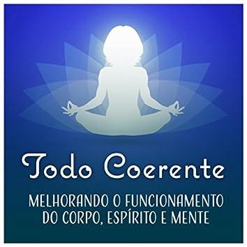 Todo Coerente - Melhorando o Funcionamento do Corpo, Espírito e Mente, Zen Yoga