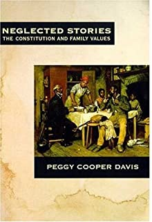 Neglected Stories: The Constitution and Family Values