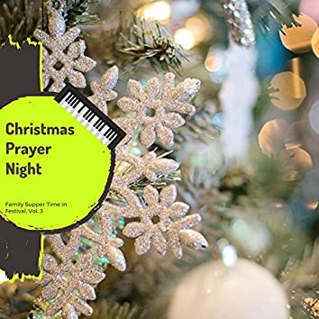 Christmas Prayer Night - Family Supper Time In Festival, Vol. 3