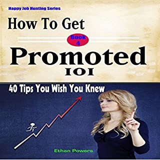 How to Get Promoted 101: Forty Tips You Wish You Knew audiobook cover art