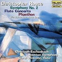 Rouse: Symphony No. 2; Flute Concerto; Phaethon (1997-05-27)