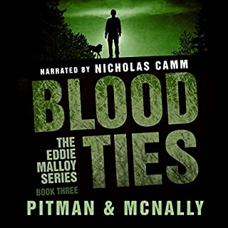 Blood Ties     The Eddie Malloy Series, Book 3              By:                                                                                                                                 Richard Pitman,                                                                                        Joe McNally                               Narrated by:                                                                                                                                 Nicholas Camm                      Length: 8 hrs and 48 mins     14 ratings     Overall 4.7